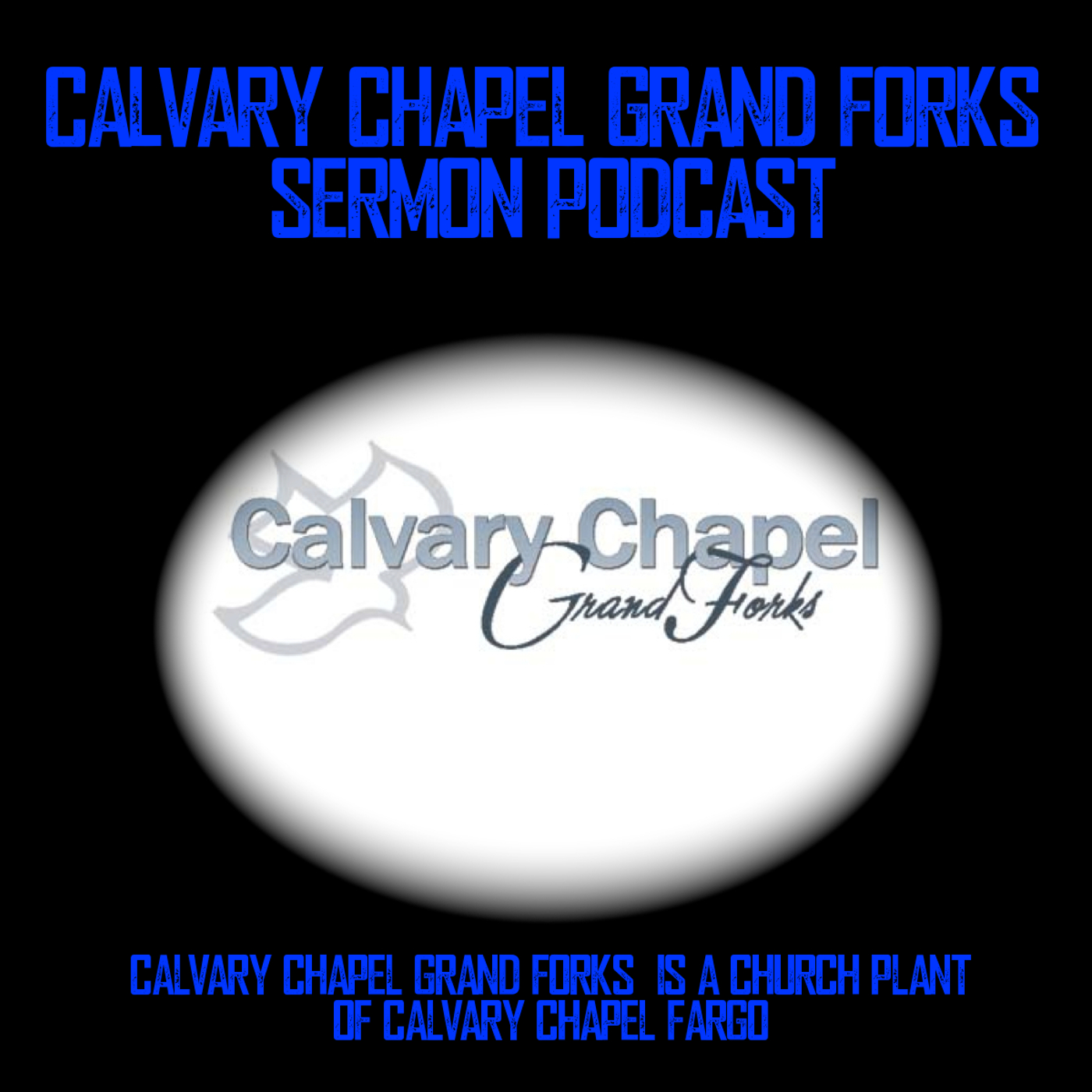 Calvary Chapel Grand Forks Podcast